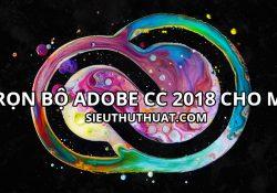 Tổng hợp trọn bộ Adobe CC 2018 cho Mac OS mới nhất
