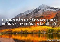 Hướng dẫn hạ cấp macOS 10.13 xuống 10.12 không mất dữ liệu