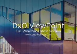DxO ViewPoint 3.1.5 (Win/Mac) – Công cụ sửa lỗi méo ảnh