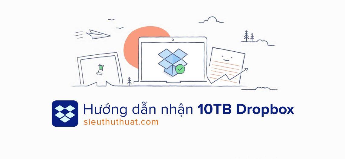 Hướng dẫn nhận 10TB Dropbox lưu trữ miễn phí