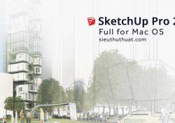 SketchUp Pro 2018 Full for Mac OS – Phần mềm vẽ mô hình 3D