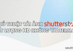 Thủ thuật tải ảnh ShutterStock chất lượng HD không Watermark