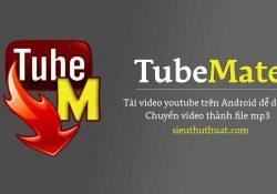 Tubemate v3.0.12 Apk Mod – Tải video youtube trên Android dễ dàng