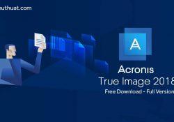 Acronis True Image 2018 Build 11530 – Sao lưu, khôi phục máy tính