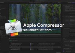 Apple Compressor 4.4.1 cho Final Cut Pro – Nén và chuyển mã Video