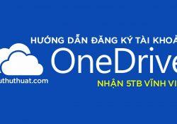 Hướng dẫn đăng ký tài khoản Onedrive 5TB vĩnh viễn