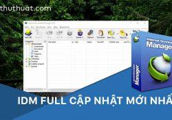 IDM 6.30 Build 8 Full mới nhất – Kích hoạt tự động vĩnh viễn