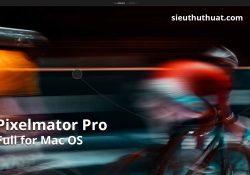 Pixelmator Pro 1.0.8 Full – Công cụ chỉnh sửa ảnh cho Mac