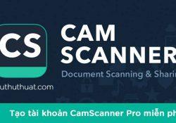 Tạo tài khoản CamScanner Pro miễn phí – Quét tài liệu trên mobile