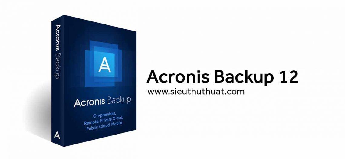 Acronis Backup 12.5.8850 – Sao lưu dữ liệu nhanh chóng