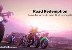 Tải game Road Redemption cho Mac – Game đua xe không thể bỏ qua
