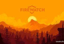 Tải game Firewatch – Game phiêu lưu đầy bí ẩn (Win/Mac)