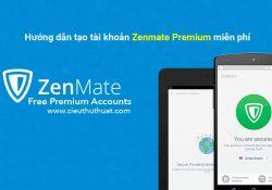 Cách đăng ký tài khoản ZenMate VPN Premium miễn phí
