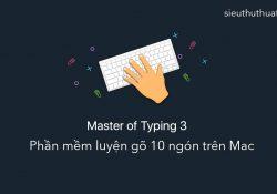 Master of Typing 3.5.4 for Mac OS – Phần mềm luyện gõ 10 ngón