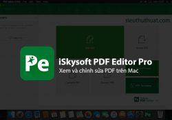 iSkysoft PDF Editor Pro 6.4.4 – Xem và chỉnh sửa PDF trên Mac