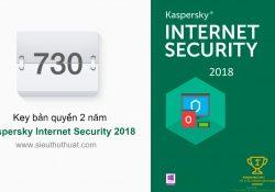 Nhận key bản quyền Kaspersky Internet Security 2018 miễn phí 2 năm
