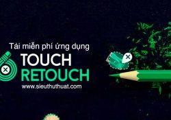 Tài khoản tải TouchRetouch miễn phí – Xóa các chi tiết trên ảnh
