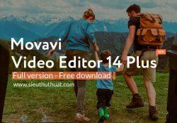 Movavi Video Editor Plus 14.3.0 mới nhất – Biên tập video hiệu quả