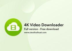 4K Video Downloader 4.4.6 bản quyền mới nhất (Win/Mac)
