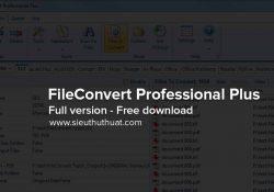 FileConvert Professional Plus 10.2.0.25 – Chuyển đổi PDF