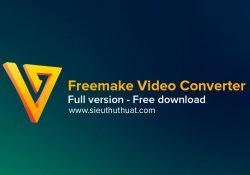 Freemake Video Converter Gold 4.1.10.64 – Chuyển đổi định dạng video