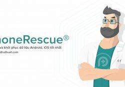 PhoneRescue 3.6.1 (Win/Mac) – Sao lưu khôi phục dữ liệu Android, iOS