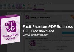 Foxit PhantomPDF Business 9.1.0.5096 – Chỉnh sửa PDF