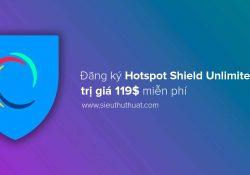 Thủ thuật đăng ký Hotspot Shield Unlimited trị giá 119$