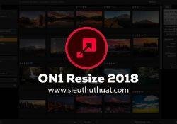 ON1 Resize 2018.1 v12.1.1.5157 (Win/Mac) – Thay đổi kích thước